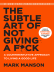 Book, The Subtle Art of Not Giving a F*ck: A Counterintuitive Approach to Living a Good Life - Read book online for free with a free trial.