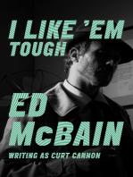 I Like 'Em Tough