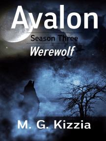 Avalon, Season Three, Werewolf