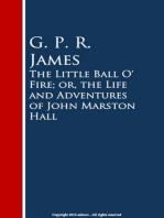 The Little Ball O' Fire; or, the Life and ures of John Marston Hall
