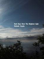 Dark Days Have The Brightest Light