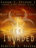 Nowhere to Run, Nowhere to Hide (When the World Ended and We Were Invaded