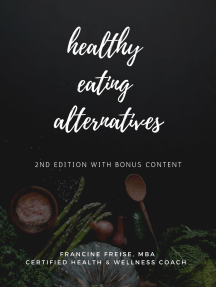 Healthy Eating Alternatives, 2nd Edition with Bonus Content: Family Meal Planning with a Surprisingly Healthy Twist