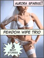 Femdom Wife Trio