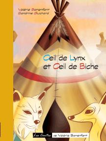 Oeil de lynx et Oeil de biche: Les contes de Valérie Bonenfant