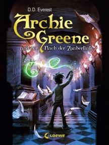 Archie Greene und der Fluch der Zaubertinte (Band 2)