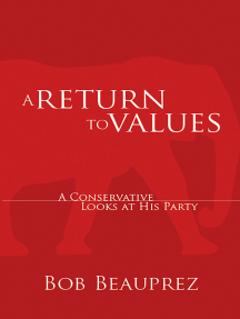 A Return to Values: A Conservative Looks at His Party