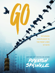 Go: Returning Discipleship to the Front Lines of Faith