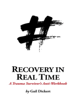 Recovery in Real Time: A Trauma Survivor's Anti-Workbook