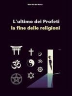 L'ultimo dei profeti - la fine delle religioni