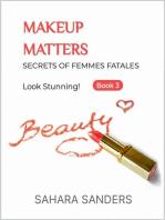 Makeup Matters: Secrets Of Femmes Fatales, #4