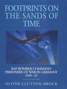Footprints on the Sands of Time: RAF Bomber Command Prisoners-of-War in Germany 1939 - 1945