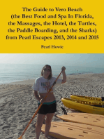 The Guide to Vero Beach (the Best Food and Spa In Florida, the Massages, the Hotel, the Turtles, the Paddle Boarding, and the Sharks) from Pearl Escapes 2013, 2014 and 2015