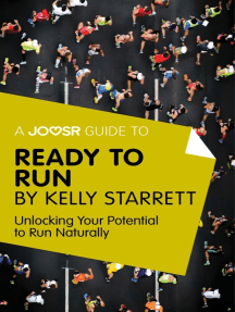 A Joosr Guide to... Ready to Run by Kelly Starrett: Unlocking Your Potential to Run Naturally