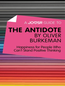 A Joosr Guide to... The Antidote by Oliver Burkeman: Happiness for People Who Can't Stand Positive Thinking