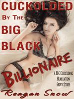 Cuckolded by the Big Black Billionaire