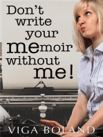 Don't Write Your MEmoir without ME!
