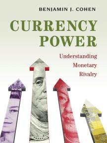 Currency Power: Understanding Monetary Rivalry