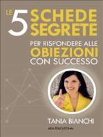 Le 5 Schede Segrete per rispondere alle obiezioni con successo