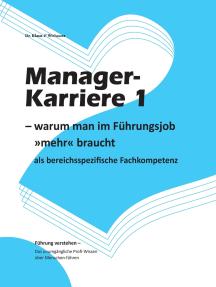 Manager-Karriere 1: - warum man im Führungsjob »mehr« braucht als bereichsspezifische Fachkompetenz