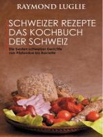 Schweizer Rezepte - Das Kochbuch der Schweiz