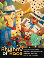 Rhythms of Race: Cuban Musicians and the Making of Latino New York City and Miami, 1940-1960
