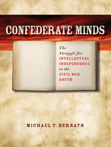 Confederate Minds: The Struggle for Intellectual Independence in the Civil War South