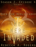 Escape (When the World Ended and We Were Invaded