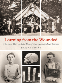 Learning from the Wounded: The Civil War and the Rise of American Medical Science
