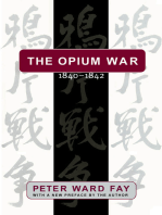 The Opium War, 1840-1842: Barbarians in the Celestial Empire in the Early Part of the Nineteenth Century and the War by which They Forced Her Gates Ajar