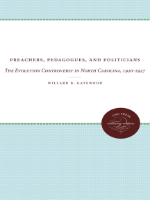 Preachers, Pedagogues, and Politicians: The Evolution Controversy in North Carolina, 1920-1927