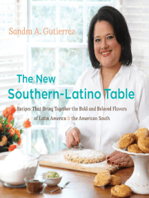 The New Southern-Latino Table: Recipes That Bring Together the Bold and Beloved Flavors of Latin America and the American South