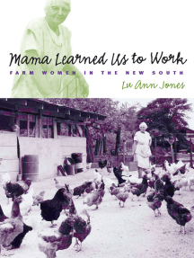 Mama Learned Us to Work: Farm Women in the New South