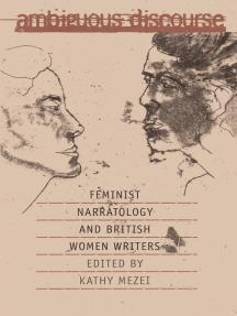 Ambiguous Discourse: Feminist Narratology and British Women Writers