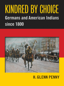 Kindred by Choice: Germans and American Indians since 1800
