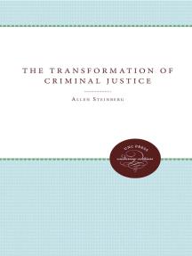 The Transformation of Criminal Justice: Philadelphia, 1800-1880