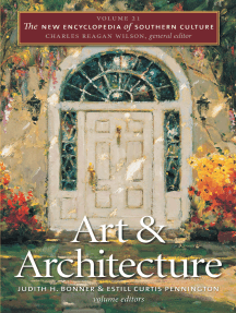 The New Encyclopedia of Southern Culture: Volume 21: Art and Architecture
