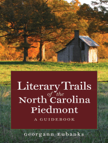Literary Trails of the North Carolina Piedmont: A Guidebook