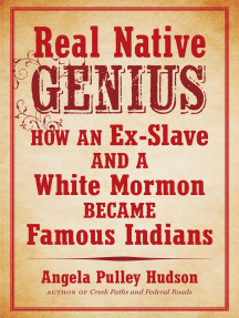 Real Native Genius: How an Ex-Slave and a White Mormon Became Famous Indians