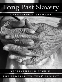 Long Past Slavery: Representing Race in the Federal Writers' Project