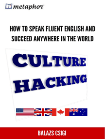 Culture Hacking: How to Speak Fluent English and Succeed Anywhere in the World