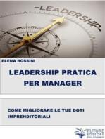 Leadership Pratica per il Manager