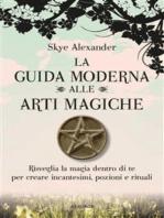 La guida moderna alle arti magiche