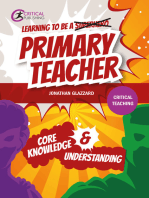 Learning to be a Primary Teacher: Core Knowledge and Understanding