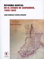Reforma radical en el estado de Santander, 1850-1885