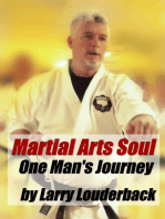 Martial Arts Soul, One Man's Journey