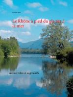 Le Rhône à pied du glacier à la mer