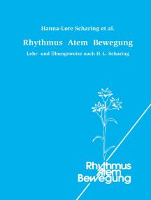 Rhythmus Atem Bewegung: Lehr- und Übungsweise nach H. L. Scharing