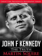 John F Kennedy - The Truth