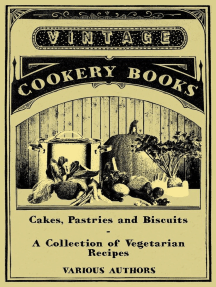 Cakes, Pastries and Biscuits - A Collection of Vegetarian Recipes
